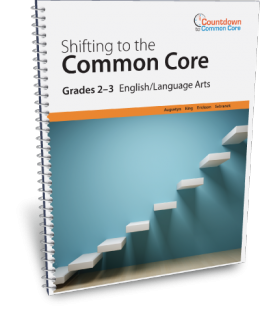 Shifting to the Common Core English/Language Arts (Grades 2-3)