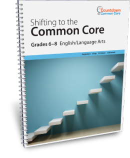 Shifting to the Common Core English/Language Arts (Grades 6-8)
