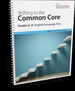 Shifting to the Common Core English/Language Arts (Grades 6-8)