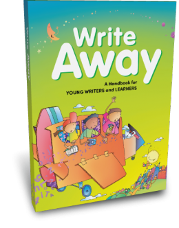 A Handbook for Young Writers and Learners Write Away