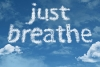 "clouds spelling, ""just breathe"""
